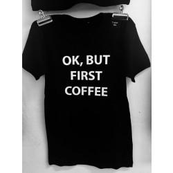 T-shirt - ok, but first coffee