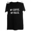 Tshirtmycoffeemyrulesdame-06